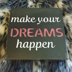 Other - Make Your Dreams Happen Sign
